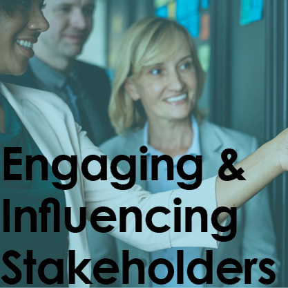 Engaging and Influencing Stakeholders
